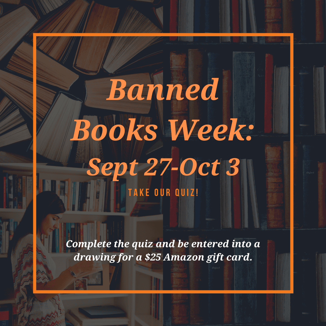 Click here for our Banned Books Week Quiz!