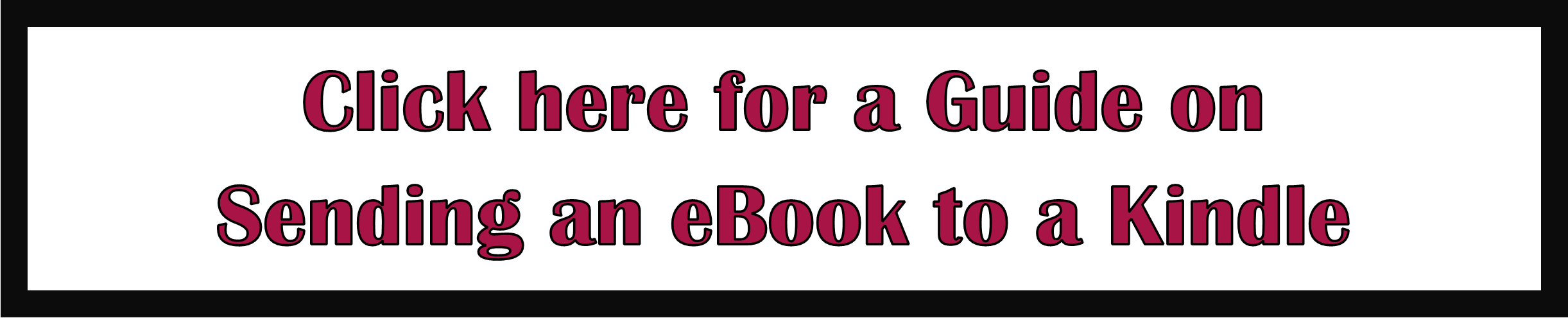 Click for Sending an eBook to a Kindle Guide Opens in new window